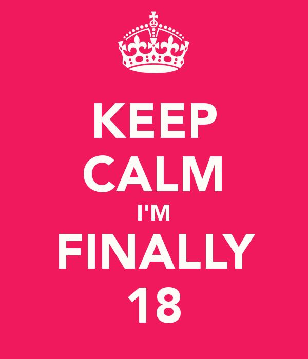 Movie natasha 18801285 keep calm i m finally 18 5 altavistaventures Gallery